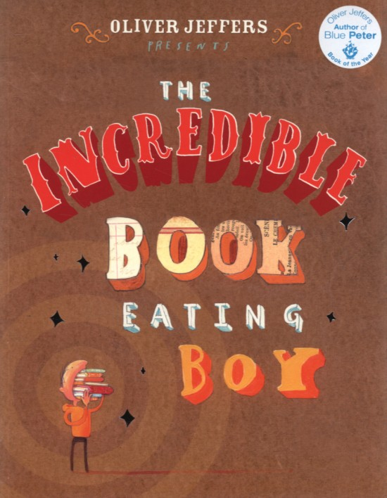 Oliver Jeffer's Incredible Book Eating Boy