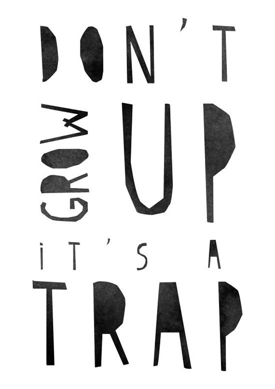 Don't Grow Up It's a Trap Art Print by Vapor Qualquer