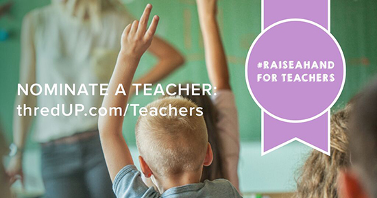 ThredUP Teacher Nominations - #RaiseaHand for your favorite teacher - ThredUP upcycle resale clothing site | Small for BIg
