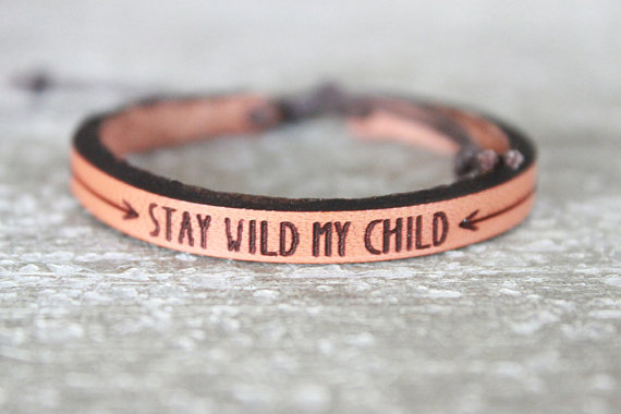 Stay Wild My Child Quote - Leather Cuff for Kids - Mother Daughter jewelry | Small for Big